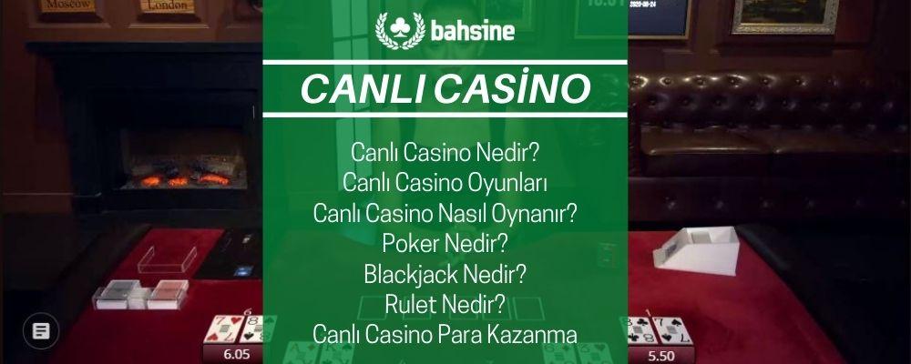 Bahsine Canlı Casino - Poker - Blackjack - Bakara